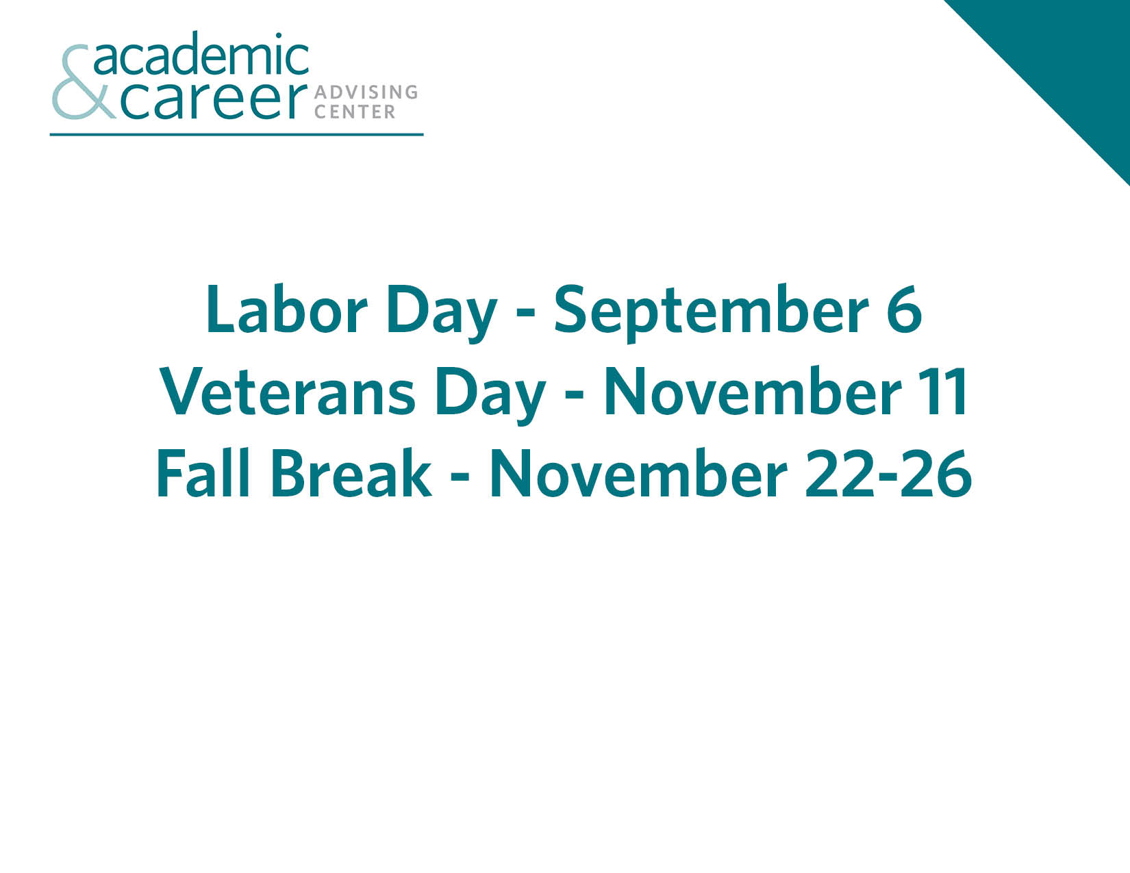 fall holidays, november 11, November 22-26