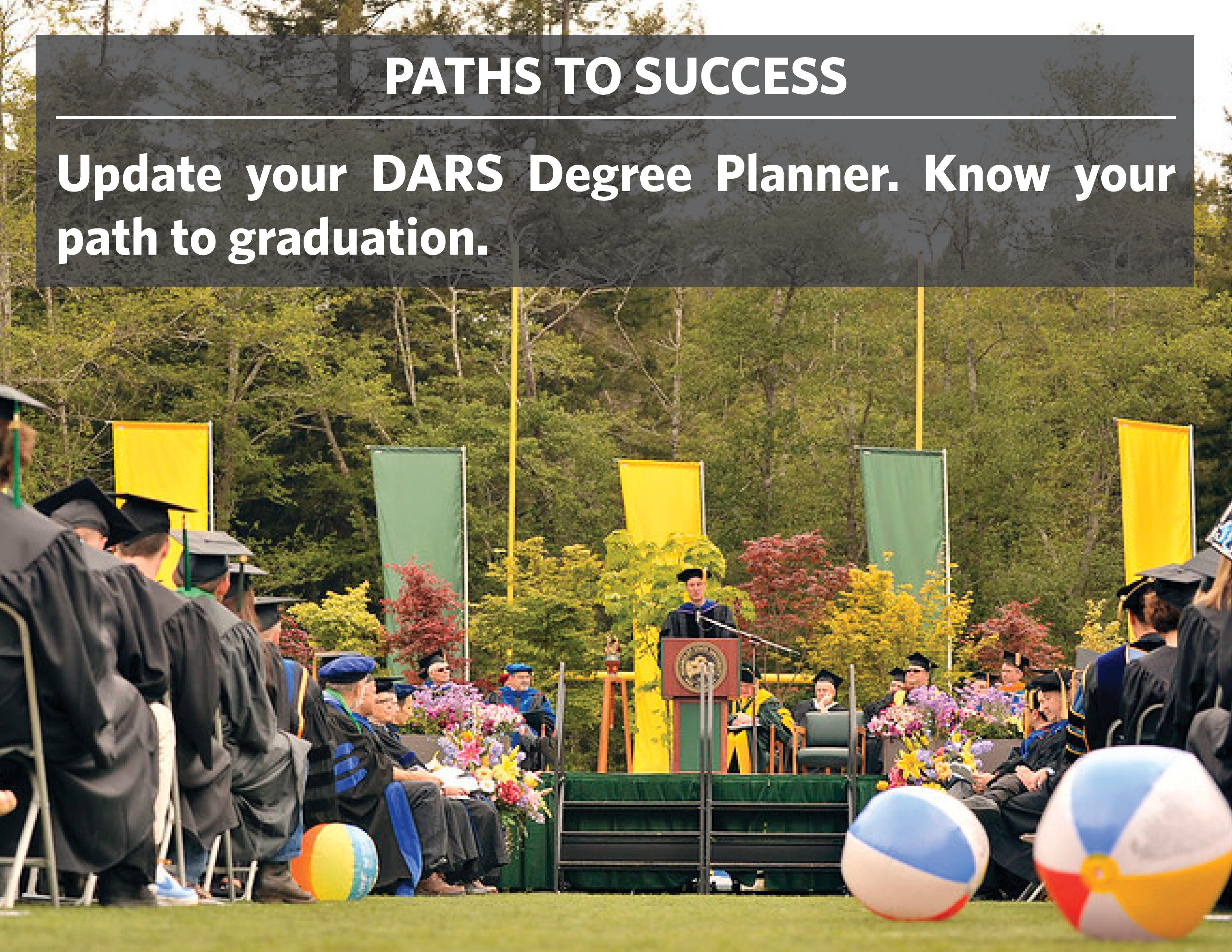Paths to success: Update your DARS Degree Planner. Know your path to graduation.